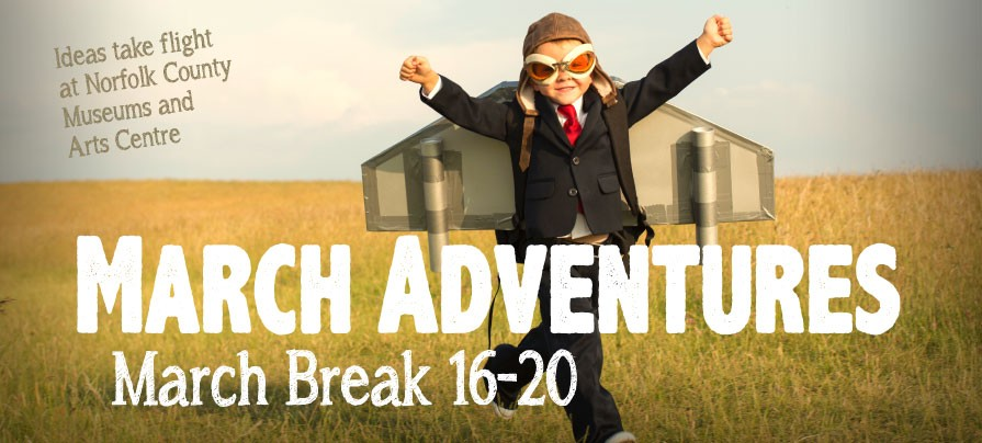 Image of an ad for March Break Adventures at the Museums and Arts Centre
